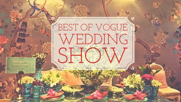 Best of vogue wedding show 2016 editors picks shaadisaga